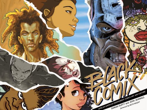 Black Comix: African American Independent Comics, Art and Culture, Damian Duffy, John Jennings
