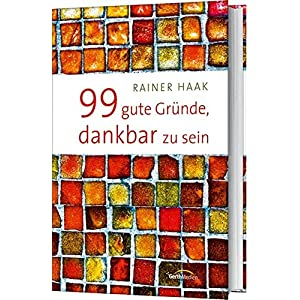 99 gute Gründe, dankbar zu sein
