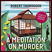 A Meditation on Murder: A Death in Paradise Novel Audiobook by Robert Thorogood Narrated by Phil Fox
