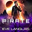 Pirate: Space Gypsy Chronicles, Book 1 Hörbuch von Eve Langlais Gesprochen von: Chandra Skyye