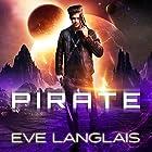 Pirate: Space Gypsy Chronicles, Book 1 Hörbuch von Eve Langlais Gesprochen von: Chandra Skyye