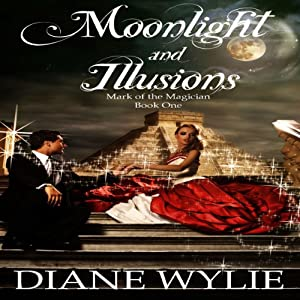 Moonlight and Illusions | [Diane Wylie]