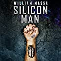 Silicon Man Audiobook by William Massa Narrated by Joe Hempel