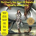 The Year's Top Short SF Novels 4 (       UNABRIDGED) by Stephen Baxter, Michael Blumlein, Alexander Jablokov, Vylar Kaftan, Nancy Kress, Robert Reed, Martin L. Shoemaker Narrated by Tom Dheere, Jared Doreck, Nancy Linari