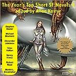 The Year's Top Short SF Novels 4 | Stephen Baxter,Michael Blumlein,Alexander Jablokov,Vylar Kaftan,Nancy Kress,Robert Reed,Martin L. Shoemaker