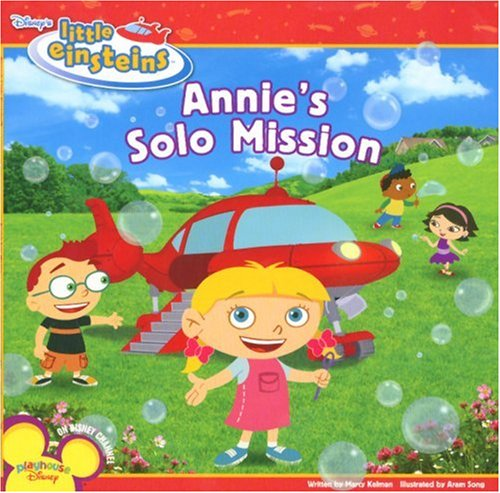 Disney's Little Einsteins: Annie's Solo Mission (Disney's Little Einsteins (8x8))