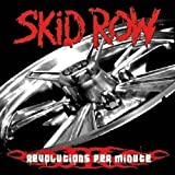 Revolutions Per Minute by Skid Row (2006-10-24)