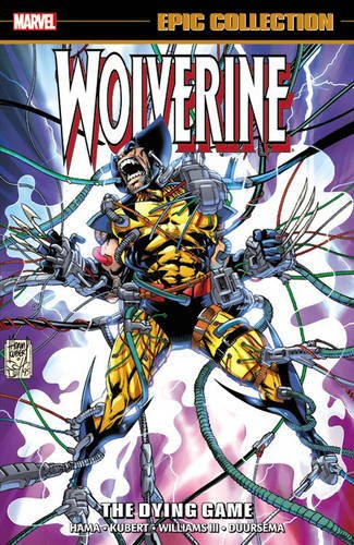 Wolverine Epic Collection: The Dying Game (Wolverine: Marvel Epic Collection)
