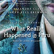 What Really Happened in Peru: The Bane Chronicles, Book 1 | Cassandra Clare, Sarah Rees Brennan