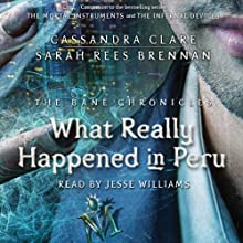 What Really Happened in Peru: The Bane Chronicles #1 | Livre audio Auteur(s) : Cassandra Clare, Sarah Rees Brennan Narrateur(s) : Jesse Williams