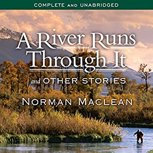 A River Runs Through It and Other Stories Audiobook