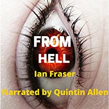 From Hell (       UNABRIDGED) by Ian Fraser Narrated by Quintin W. Allen