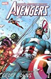 Avengers: The Complete Collection by Geoff Johns - Volume 1 (0785184333) by Johns, Geoff