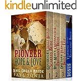 Mail Order Bride: Pioneer Hope & Love 4 BOOKS Boxed set ( BONUS included ): CLEAN Western Historical Romance Series Bundle