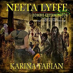 Neeta Lyffe, Zombie Exterminator Audiobook