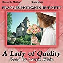 A Lady of Quality (       UNABRIDGED) by Frances Hodgson Burnett Narrated by Laurie Klein