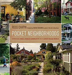 Download Pocket Neighborhoods: Creating Small-Scale Community in a Large-Scale World