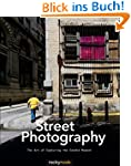 Street Photography: The Art of Captur...