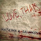 Love, Thais | [Natasha A. Salnikova]