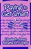 Playing to Get Smart (Early Childhood Education Series)