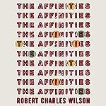 The Affinities | Robert Charles Wilson