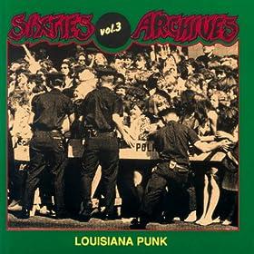 Sixties Archives, Vol. 3: Louisiana Punk