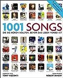 1001 Songs - Musik, die Sie h�ren sollten, bevor das Leben vorbei ist
