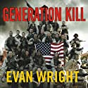 Generation Kill (       UNABRIDGED) by Evan Wright Narrated by Patrick Lawlor