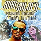 John Golden: Freelance Debugger | Django Wexler