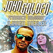 John Golden: Freelance Debugger (       UNABRIDGED) by Django Wexler Narrated by Kevin T. Collins, Jorjeana Marie