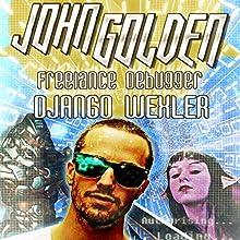John Golden: Freelance Debugger (       UNABRIDGED) by Django Wexler Narrated by Kevin T. Collins, Jorjeana Marie