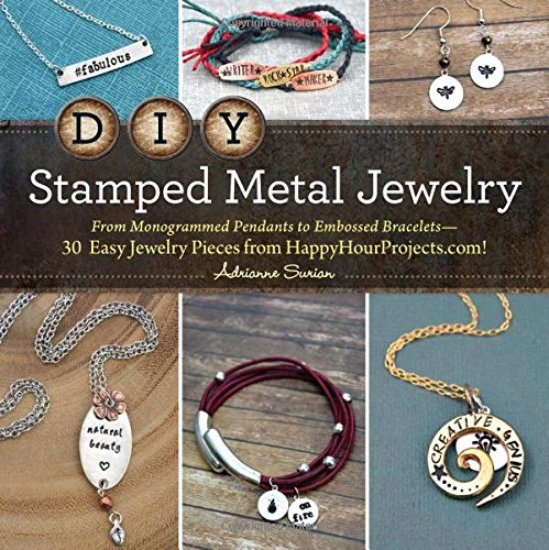 DIY Stamped Metal Jewelry: From Monogrammed Pendants to Embossed Bracelets--30 Easy Jewelry Pieces from HappyHourProjects.com! (Making Stamped Jewelry compare prices)