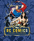 img - for DC Comics Year by Year: A Visual Chronicle book / textbook / text book