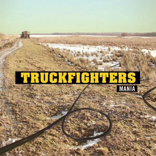 Mania by Truckfighters (2009-05-25)
