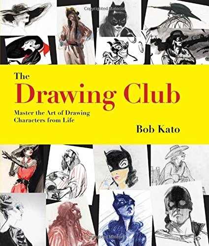 Drawing Club: Master the Art of Drawing Characters from Life