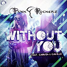 Punkrockerz ft. Carmen & Camille-Without You