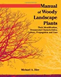 img - for Manual of Woody Landscape Plants: Their Identification, Ornamental Characteristics, Culture, Propogation and Uses book / textbook / text book