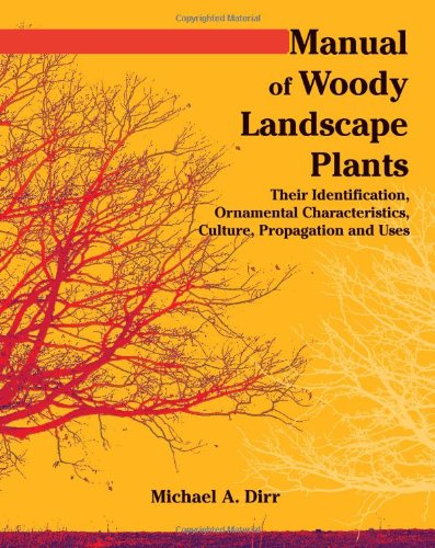 Manual of Woody Landscape Plants: Their Identification,...