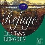 Refuge: Full Circle Series #1 | Lisa Tawn Bergren