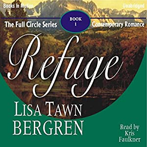 Refuge: Full Circle Series #1 | [Lisa Tawn Bergren]