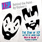 ICP: Behind the Paint Hörbuch von  Violent J,  Hobey Echlin Gesprochen von:  Violent J