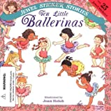 Ten Little Ballerinas (Jewel Sticker Stories) (0448414910) by Wendy Cheyette Lewison