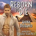 Reborn to Die | Anna Durand