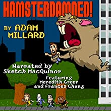 Hamsterdamned! (       UNABRIDGED) by Adam Millard Narrated by Sketch MacQuinor