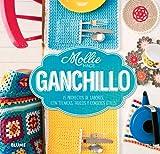Mollie Makes Ganchillo: 15 Proyectos de Labores, Con Tecnicas, Trucos y Consejos Utiles (Mollie Hace ...)