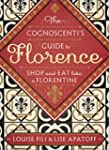 The Cognoscenti's Guide to Florence:...