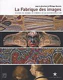 echange, troc Philippe Descola, Collectif - La Fabrique des images : Visions du monde et formes de la représentation