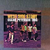 West Side Story: Oscar Peterson Trio ~ West Side Story...