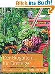 Der Biogarten f�r Einsteiger: Basiswi...