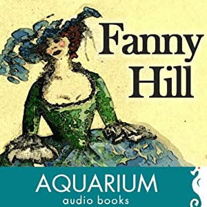 Fanny Hill: Memoirs of a Woman of Pleasure | [John Cleland]